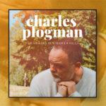 Charles Plogmanilta uran henkilökohtaisin single – uusi albumi syksyllä