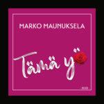 Marko Maunuksela julkaisee uuden singlen – Tämä yö (2020)