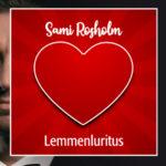 Sami Rosholmin helmikuun 2021 uutuus – Lemmenluritus