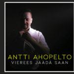 Antti Ahopelto julkaisee uutta musiikkia