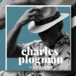 Charles Plogmanilta uutta musiikkia 30.4.2021