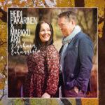 Heidi Pakarisen & Markku Aron duetto Parhain tuhansista julk. 24.9.2021